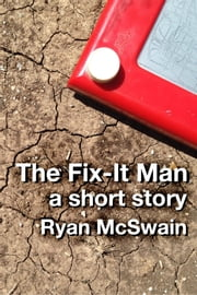 The Fix-It Man ebook by Ryan McSwain