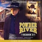 Powder River - Season Three - A Radio Dramatization audiobook by Jerry Robbins