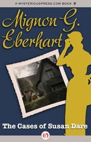 The Cases of Susan Dare ebook by Mignon G. Eberhart