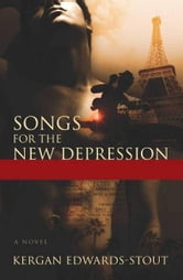 Songs for the New Depression ebook by Kergan Edwards-Stout