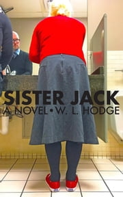 Sister Jack eBook by W. L. Hodge