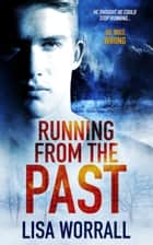 Running from the Past ebook by Lisa Worrall