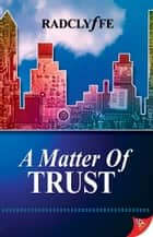 A Matter of Trust 2nd ed. ebook by Radclyffe