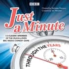 Just a Minute: Through the Years - 12 classic episodes of the much-loved BBC Radio comedy game audiobook by
