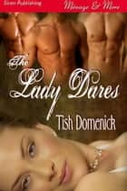The Lady Dares ebook by Tish Domenick
