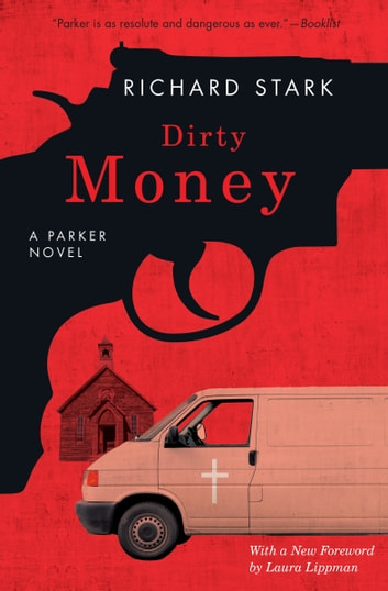 Dirty Money - A Parker Novel ebook by Richard Stark