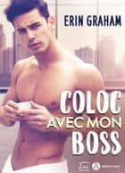 Coloc avec mon boss ebook by Erin Graham