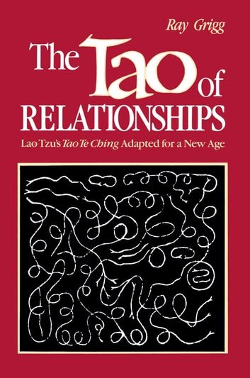 The Tao of Relationships: A Balancing of Man and Woman ebook by Ray Grigg