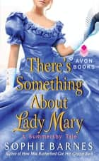 There's Something About Lady Mary ebook by Sophie Barnes