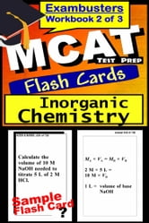 MCAT Test Prep Inorganic Chemistry Review--Exambusters Flash Cards--Workbook 2 of 3 - MCAT Exam Study Guide ebook by MCAT Exambusters