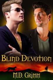 Blind Devotion ebook by M.D. Grimm