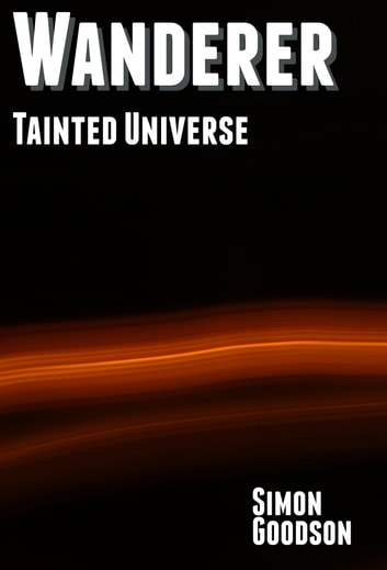 Wanderer - Tainted Universe ebook by Simon Goodson