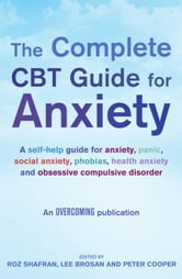 The Complete CBT Guide for Anxiety ebook by Lee Brosan,Peter Cooper,Roz Shafran