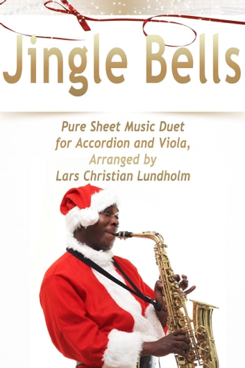 Jingle Bells Pure Sheet Music Duet for Accordion and Viola, Arranged by Lars Christian Lundholm ebook by Pure Sheet Music