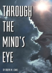 Through the Mind's Eye ebook by Ralph M. Lewis