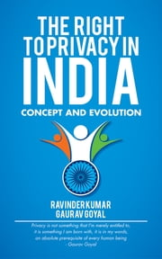 The Right to Privacy in India - Concept and Evolution ebook by Gaurav Goyal and Ravinder Kumar
