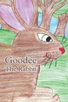Goodee The Rabbit ebook by MELVIN NEAL EDWARDS
