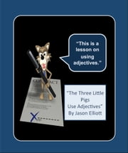 The Three Little Pigs Use Adjectives ebook by Jason Elliott