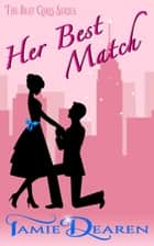 Her Best Match - The Best Girls, #1 ebook by Tamie Dearen