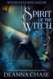 Spirit of the Witch ebook by Deanna Chase