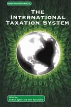 The International Taxation System ebook by Andrew Lymer,John Hasseldine