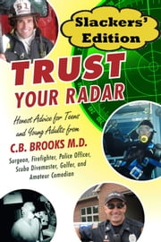 Trust Your Radar Slackers' Edition ebook by CB Brooks MD