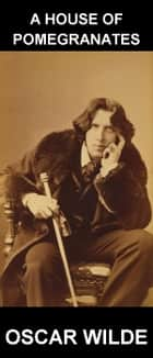 A House of Pomegranates [com Glossário em Português] ebook by Oscar Wilde, Eternity Ebooks