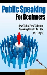 Public Speaking For Beginners ebook by Kobo.Web.Store.Products.Fields.ContributorFieldViewModel