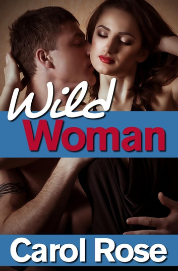 Wild Woman ebook by Carol Rose