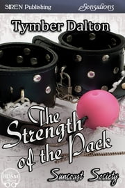 The Strength of the Pack ebook by Tymber Dalton