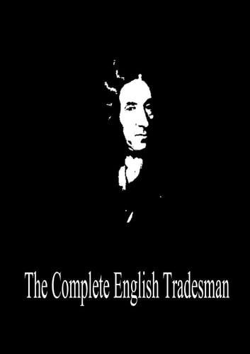 The Complete English Tradesman ebook by Daniel Defoe