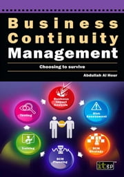 Business Continuity Management - Choosing to Survive ebook by Abdullah Al Hour