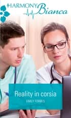 Reality in corsia ebook by Emily Forbes