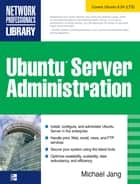 Ubuntu Server Administration ebook by Michael Jang