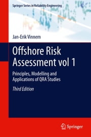 Offshore Risk Assessment vol 1. - Principles, Modelling and Applications of QRA Studies ebook by Jan-Erik Vinnem