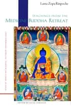 Teachings From the Medicine Buddha Retreat ebook by Lama Zopa Rinpoche