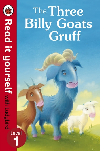 The Three Billy Goats Gruff - Read it yourself with Ladybird - Level 1 ebook by Penguin Random House Children's UK