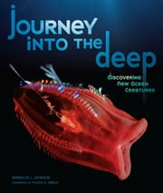 Journey into the Deep - Discovering New Ocean Creatures ebook by Rebecca L. Johnson