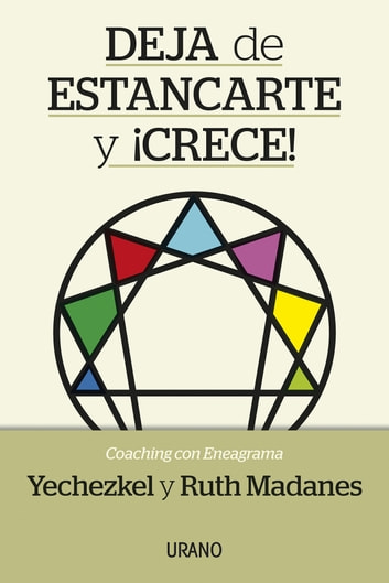 Deja de estancarte y ¡crece! - Coaching con eneagrama ebook by Ruth Madanes,Yechezkel Madanes