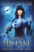 Grave Mistake ebook by Christine Pope