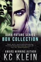 The Dark Future Collection - Books 1-3 ebook by KC Klein