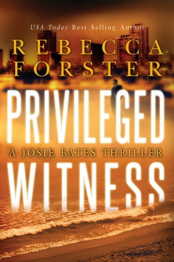 Privileged Witness ebook by Rebecca Forster