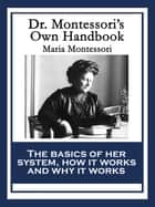 Dr. Montessori's Own Handbook ebook by Maria Montessori