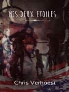 Mes deux étoiles ebook by Chris Verhoest