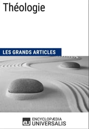 Théologie - (Les Grands Articles d'Universalis) ebook by Encyclopaedia Universalis