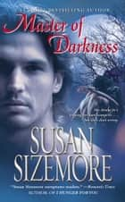 Master of Darkness ebook by Susan Sizemore