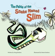 The Fable of the Snake Named Slim ebook by Doug Snelson