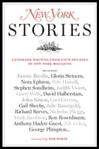 New York Stories ebook by Editors of New York Magazine,Tom Wolfe,Steve Fishman,John Homans,Adam Moss