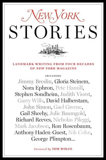 New York Stories - Landmark Writing from Four Decades of New York Magazine ebook by Editors of New York Magazine