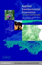 Applied Environmental Economics: A GIS Approach to Cost-Benefit Analysis ebook by Bateman, Ian J.